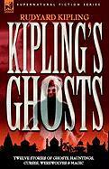 Kipling's Ghosts - Kipling, Rudyard