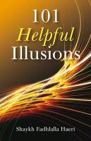 101 Helpful Illusions - Haeri, Shaykh Fadhlalla