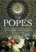 The Popes: 50 Extraordinary Occupants of the Throne of St Peter - Walsh, Michael J.