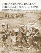 National Roll of the Great War Section VII - London: West, South East & Central London