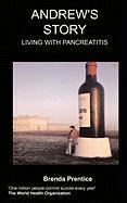 Andrew's Story Living with Pancreatitis - Prentice, B.; Prentice, Brenda