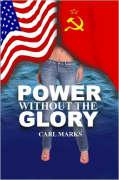 Power Without the Glory - Marks, Carl