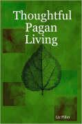 Thoughtful Pagan Living - Pilley, Liz