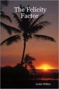 The Felicity Factor - Wilkie, Leslie