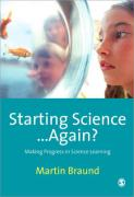 Starting Science... Again?: Making Progress in Science Learning - Braund, Martin