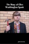 The Diary of Clive Worthington-Spank - Menezies, John