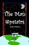The Man Upstairs - Weston, Greg