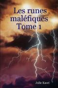 Les Runes Malfiques Tome 1 - Kaori, Julie