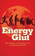 The Energy Glut: Climate Change and the Politics of Fatness - Roberts, Ian