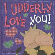 I Udderly Love You! - Toms, Kate