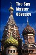 The Spy Master Odyssey - Hayes, Patrick