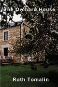 The Orchard House - Tomalin, Ruth