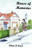 House of Memories - Frost, Eileen D.