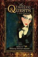 The Twelve Quests - Book 10, Sleeping Beauty's Spindle - Fischel, Ana