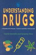 Understanding Drugs: A Handbook for Parents, Teachers and Other Professionals - Emmett, David