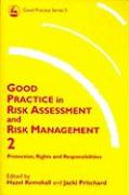 Good Practice in Risk Assessment and Risk Management 2: Protection, Rights and Responsibilities