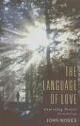 The Language of Love: Exploring Prayer: An Anthology - Moses, John