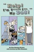 Help! I'm Turning Into My Dad! - Newkey-Burden, Chas