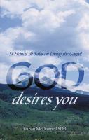 God Desires You: St Francis de Sales on Living the Gospel - McDonnel, Eunan