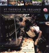 St Therese in Ireland: Official Diary of the Irish Visit, April-July 2 - Healy, Audrey; McCaffrey, Eugene