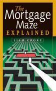 The Mortgage Maze Explained - Croke, Liam