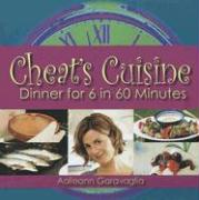 Cheat's Cuisine: Dinner for 6 in 60 Minutes - Garavaglia, Aoileann