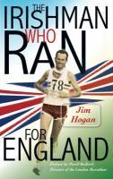 The Irishman Who Ran for England - Hogan, Jim