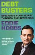 Debt Busters: Managing Your Money Through the Recession - Hobbs, Eddie