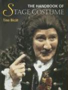 Handbook of Stage Costume - Bicat, Tina