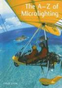 The A-Z of Microlighting - Stow, Chris