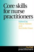 Core Skills for Nurse Practitioners: A Handbook for Nurse Practitioners - Palmer and Kaur; Palmer, Diane; Kaur, Surrinder