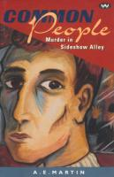 Common People: Murder in Sideshow Alley - Martin, A. E.; Martin, Archibald