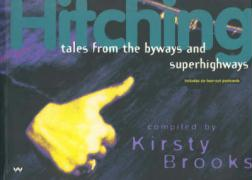 Hitching: Tales from the Byways and Superhighways - Brooks, Kirsty
