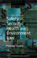 Safety, Security, Health and Environment Law - Tooma, Michael