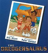 The Dredgersaurus - Scott, Kim