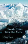 Fresh News from the Arctic - Hart, Libby