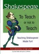 Shakespeare: To Teach or Not to Teach - Foster, Cass