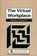 The Virtual Workplace - Igbaria, Magid; Tan, Margaret