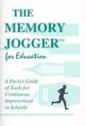 The Memory Jogger for Education: A Pocket Guide for Continuous Improvement in Schools - McManus, Ann