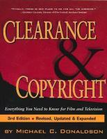 Clearance and Copyright: Everything You Need to Know for Film and Television - Donaldson, Michael C.