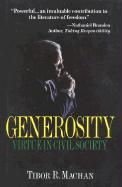Generosity: Virtue in the Civil Society - Machan, Tibor R.