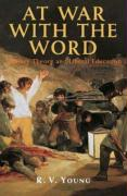 At War with the Word: Literary Theory and Liberal Education - Young, R. V.