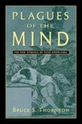 Plagues of the Mind: The New Epidemic of False Knowledge - Thornton, Bruce S.