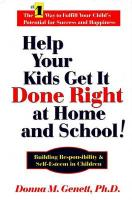 Help Your Kids Get It Done Right at Home and School!: Building Responsibility & Self-Esteem in Children - Genett, Donna M.