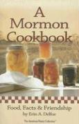 A Mormon Cookbook: Food, Facts & Friendship - Delfoe, Erin A.