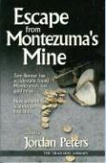 Escape from Montezuma's Mine - Peters, Jordan