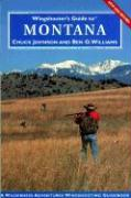 Wingshooter's Guide to Montana: Upland Birds and Waterfowl - Johnson, Chuck