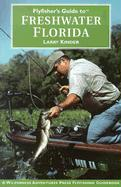 Flyfisher's Guide to Freshwater Florida - Kinder, Larry