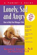 Lonely, Sad and Angry: A Parent's Guide to Depression in Children and Adolescents - Ingersoll, Barbara D.; Goldstein, Sam
