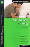 The New Way of Living: True Repentance and Faith Toward God - Kreider, Larry